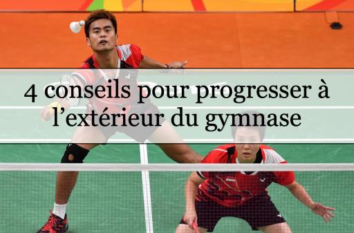 Badminton : 4 conseils pour progresser à l'extérieur du gymnase