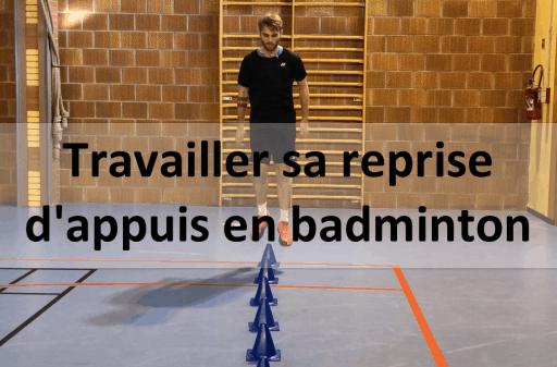 badminton travailler sa reprise d'appuis