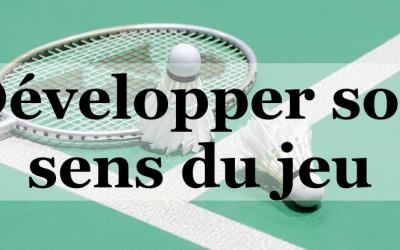 Badminton : Développer son sens du jeu